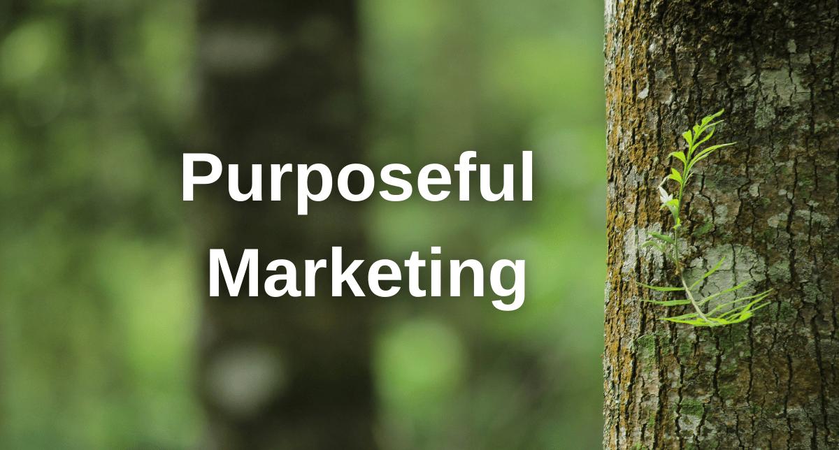 Purposeful Marketing